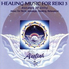 Healing Music For Reiki 3: Mandala Of Unity