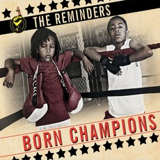 Born Champions by The Reminders
