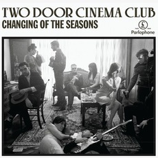 Changing Of The Seasons by Two Door Cinema Club