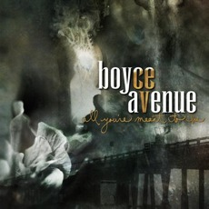 All You're Meant To Be mp3 Album by Boyce Avenue