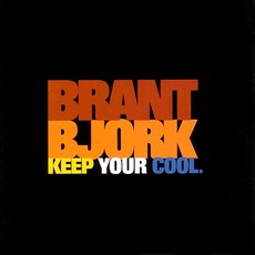 Keep Your Cool by Brant Bjork
