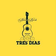 Tres Dias by Brant Bjork