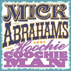 Hoochie Coochie Man by Mick Abrahams