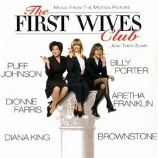 The First Wives Club: Music From The Motion Picture... And Then Some mp3 Soundtrack by Various Artists