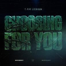 Choosing For You by I Am Legion