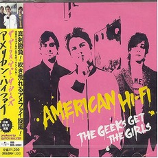 The Geeks Get The Girls mp3 Single by American Hi-Fi