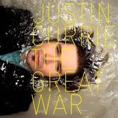 The Great War (Deluxe Edition) by Justin Currie