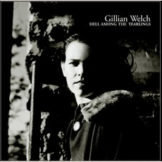 Hell Among The Yearlings (Expanded Edition) mp3 Album by Gillian Welch