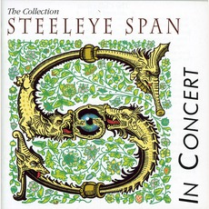 The Collection: Steeleye Span In Concert