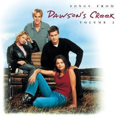 Songs From Dawson's Creek, Volume 2 mp3 Soundtrack by Various Artists