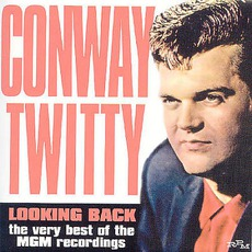 Looking Back: The Very Best Of The MGM Years by Conway Twitty