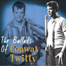 The Ballads Of Conway Twitty by Conway Twitty