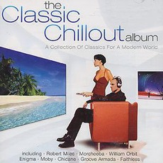 The Classic Chillout Album mp3 Compilation by Various Artists