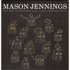 How Deep Is That River EP by Mason Jennings