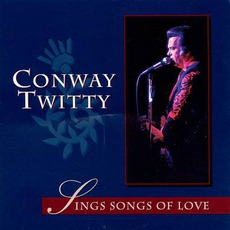 Sings Songs Of Love by Conway Twitty