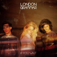 If You Wait (Deluxe Version) mp3 Album by London Grammar