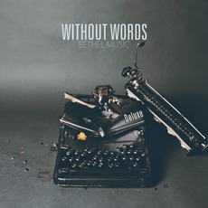 Without Words (Deluxe) mp3 Album by Bethel Music