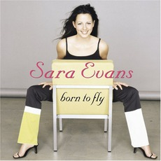 Born To Fly mp3 Album by Sara Evans