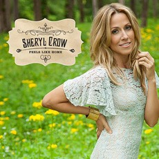 Feels Like Home mp3 Album by Sheryl Crow