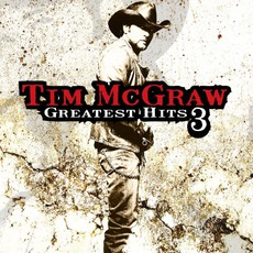 Greatest Hits 3 by Tim McGraw
