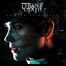 Nuclear Nanosecond by Tyrant Of Death