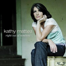 Right Out Of Nowhere mp3 Album by Kathy Mattea