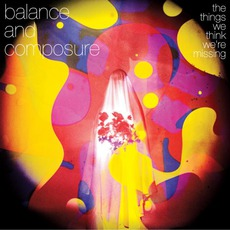 The Things We Think We're Missing mp3 Album by Balance And Composure