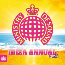 Ministry Of Sound: Ibiza Annual 2013