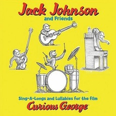 Sing-A-Longs And Lullabies For The Film Curious George mp3 Soundtrack by Jack Johnson