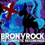 BronyRock: The Complete Recordings