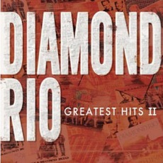 Greatest Hits II mp3 Artist Compilation by Diamond Rio