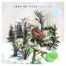 Inland (Deluxe Edition) by Jars Of Clay