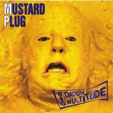 Big Daddy Multitude by Mustard Plug