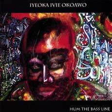 Hum The Bass Line mp3 Album by Iyeoka Okoawo