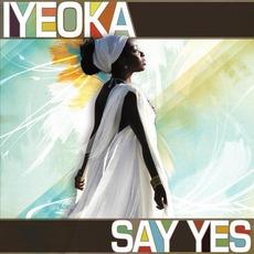 Say Yes mp3 Album by Iyeoka Okoawo