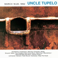 March 16-20, 1992 (Remastered) by Uncle Tupelo