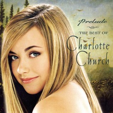 Prelude: The Best Of Charlotte Church mp3 Artist Compilation by Charlotte Church