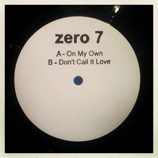 On My Own / Don't Call It Love mp3 Single by Zero 7