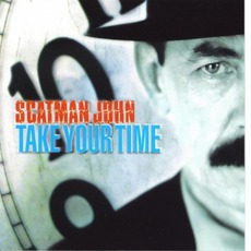 Take Your Time mp3 Album by Scatman John
