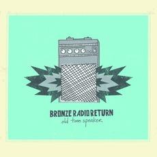 Old Time Speaker mp3 Album by Bronze Radio Return