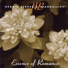 Hennie Bekker's Tranquility: Essence Of Romance