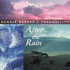 Hennie Bekker's Tranquility: After The Rain