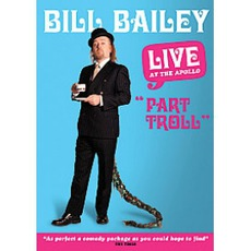 Live At The Apollo: Part Troll by Bill Bailey