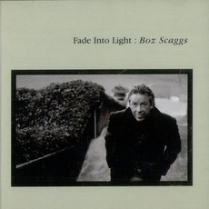 Fade Into Light (Re-Issue) by Boz Scaggs
