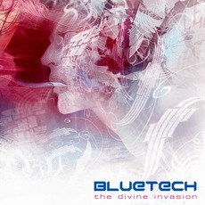 The Divine Invasion mp3 Album by Bluetech