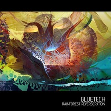 Rainforest Reverberation mp3 Album by Bluetech
