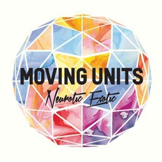 Neurotic Exotic mp3 Album by Moving Units