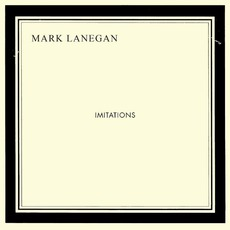 Imitations mp3 Album by Mark Lanegan