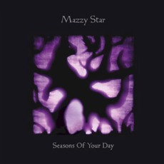 Seasons Of Your Day mp3 Album by Mazzy Star