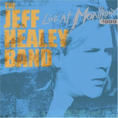 Live At Montreux 1999 mp3 Live by The Jeff Healey Band